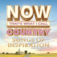 Purchase VA - Now That's What I Call Country Songs Of Inspiration