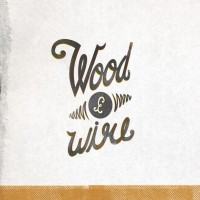 Purchase Wood & Wire - Wood & Wire
