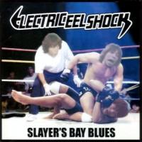 Purchase Electric Eel Shock - Slayer's Bay Blues