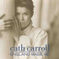 Purchase Cath Carroll - England Made Me