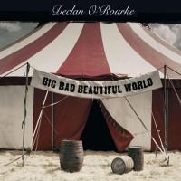 Purchase Declan O'Rourke - Big Bad Beautiful World