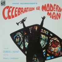 Purchase Kent Schneider - Celebration For Modern Man (With Dukes Of Kent & Voices Of Celebration) (Vinyl)