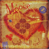 Purchase Moose - High Ball Me!