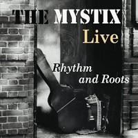 Purchase The Mystix - Rhythm & Roots (Live)