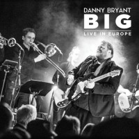 Purchase Danny Bryant - Big - Live In Europe CD1