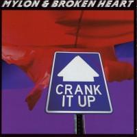 Purchase Mylon & Broken Heart - Crank It Up