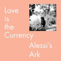 Purchase Alessi's Ark - Love Is The Currency