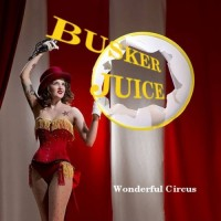 Purchase Busker Juice - Wonderful Circus