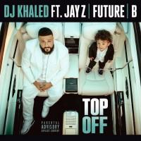 Purchase DJ Khaled - Top Off (CDS)