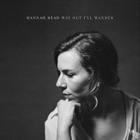 Purchase Hannah Read - Way Out I'll Wander
