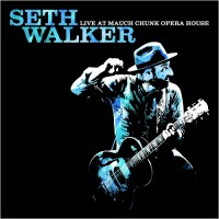 Purchase Seth Walker - Live At Mauch Chunk Opera House