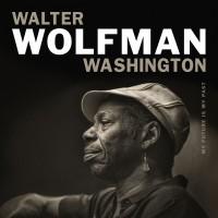 Purchase Walter Wolfman Washington - My Future Is My Past