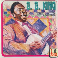 Purchase B.B. King - Why I Sing The Blues