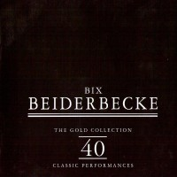 Purchase Bix Beiderbecke - The Gold Collection CD1