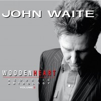 Purchase John Waite - Wooden Heart, Vol. 2 (Acoustic Anthology)