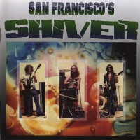 Purchase Shiver - San Francisco's Shiver (Remastered 2001)