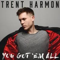 Purchase Trent Harmon - You Got 'Em All