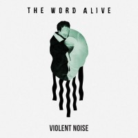Purchase The Word Alive - Violent Noise