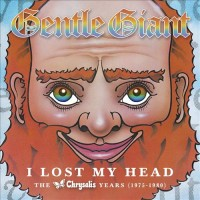 Purchase Gentle Giant - I Lost My Head: The Chrysalis Years 1975-1980 CD1