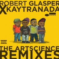 Purchase Robert Glasper Experiment - Robert Glasper X Kaytranada: The Artscience Remixes