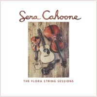 Purchase Sera Cahoone - The Flora String Sessions