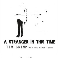 Purchase Tim Grimm & The Family Band - A Stranger In This Time