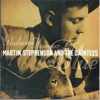 Purchase Martin Stephenson & The Daintees - Gladsome, Humour And Blue