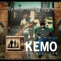 Purchase Kemo The Blaxican - Upside Of Struggle