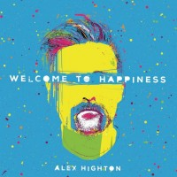 Purchase Alex Highton - Welcome To Happiness