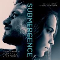 Purchase Fernando Velazquez - Submergence (Original Motion Picture Soundtrack)