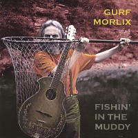Purchase Gurf Morlix - Fishin' In The Muddy