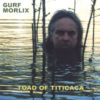 Purchase Gurf Morlix - Toad Of Titicaca