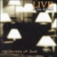Purchase Vigilantes Of Love - Live At The 40 Watt