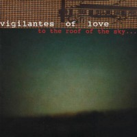 Purchase Vigilantes Of Love - To The Roof Of The Sky