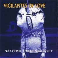 Purchase Vigilantes Of Love - Welcome To Struggleville