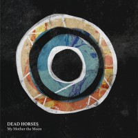 Purchase Dead Horses - My Mother The Moon