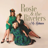Purchase Rosie & The Riveters - Ms. Behave