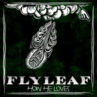 Purchase Flyleaf - How He Loves (CDS)