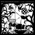 Buy Dave Matthews Band - Come Tomorrow Mp3 Download