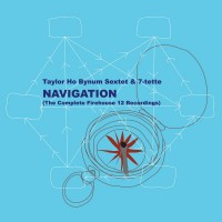 Purchase Taylor Ho Bynum 7-Tette - Navigation (The Complete Firehouse 12 Recordings)