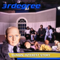 Purchase 3Rdegree - Human Interest Story