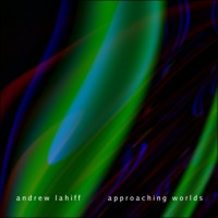 Purchase Andrew Lahiff - Approaching Worlds