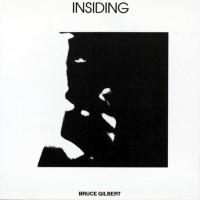 Purchase Bruce Gilbert - Insiding