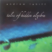 Purchase Andrew Lahiff - Tales Of Hidden Algebra