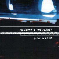 Purchase Johannes Heil - Illuminate The Planet