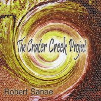 Purchase Robert Sanae - The Crater Creek Project