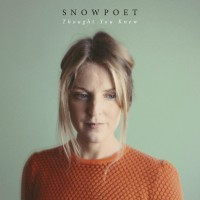 Purchase Snowpoet - Thought You Knew