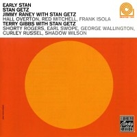 Purchase Stan Getz - Early Stan (With Jimmy Raney & Terry Gibbs)