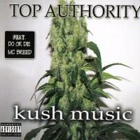 Purchase Top Authority - Kush Music