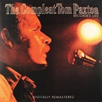 Purchase Tom Paxton - The Compleat Tom Paxton - Recorded Live CD1